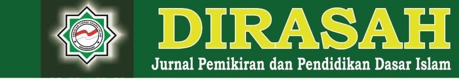 Jurnal DIRASAH Jurnal Pemikiran dan Pendidikan Dasar Islam